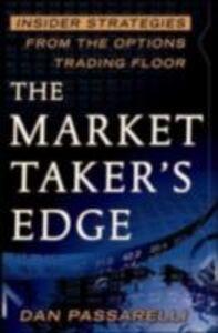 Ebook in inglese Market Taker's Edge: Insider Strategies from the Options Trading Floor Passarelli, Dan