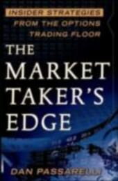 Market Taker's Edge: Insider Strategies from the Options Trading Floor