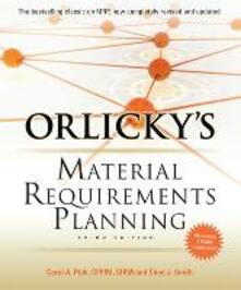 Orlicky's material requirements planning - Carol A. Ptak,Chad Smith - copertina