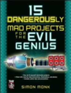 Ebook in inglese 15 Dangerously Mad Projects for the Evil Genius Monk, Simon