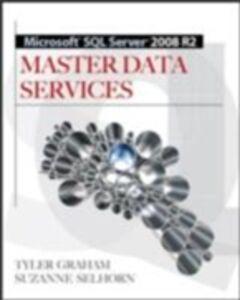 Foto Cover di Microsoft SQL Server 2008 R2 Master Data Services, Ebook inglese di Tyler Graham,Suzanne Selhorn, edito da McGraw-Hill Education