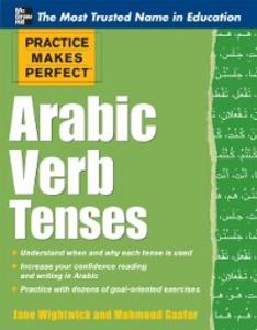 Ebook in inglese Practice Makes Perfect Arabic Verb Tenses Gaafar, Mahmoud , Wightwick, Jane