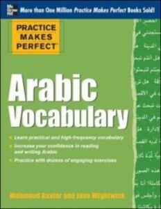 Ebook in inglese Practice Makes Perfect Arabic Vocabulary Gaafar, Mahmoud , Wightwick, Jane