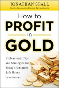 Ebook in inglese How to Profit in Gold: Professional Tips and Strategies for Today s Ultimate Safe Haven Investment Spall, Jonathan