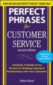 Foto Cover di Perfect Phrases for Customer Service, Second Edition, Ebook inglese di Robert Bacal, edito da McGraw-Hill Education