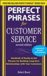 Ebook in inglese Perfect Phrases for Customer Service, Second Edition Bacal, Robert