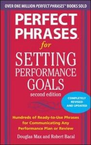 Foto Cover di Perfect Phrases for Setting Performance Goals, Second Edition, Ebook inglese di Robert Bacal,Douglas Max, edito da McGraw-Hill Education