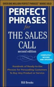 Ebook in inglese Perfect Phrases for the Sales Call, Second Edition Brooks, Jeb , Brooks, William