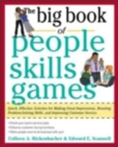 Big Book of People Skills Games: Quick, Effective Activities for Making Great Impressions, Boosting Problem-Solving Skills and Improving Customer Service