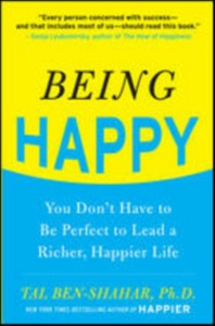 Ebook in inglese Being Happy: You Don't Have to Be Perfect to Lead a Richer, Happier Life Ben-Shahar, Tal