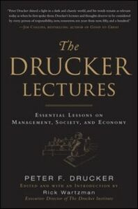Ebook in inglese Drucker Lectures: Essential Lessons on Management, Society and Economy Drucker, Peter F. , Wartzman, Rick