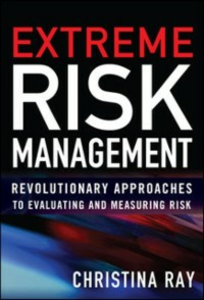 Ebook in inglese Extreme Risk Management: Revolutionary Approaches to Evaluating and Measuring Risk Ray, Christina