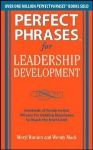Foto Cover di Perfect Phrases for Leadership Development: Hundreds of Ready-to-Use Phrases for Guiding Employees to Reach the Next Level, Ebook inglese di Wendy Mack,Meryl Runion, edito da McGraw-Hill Education