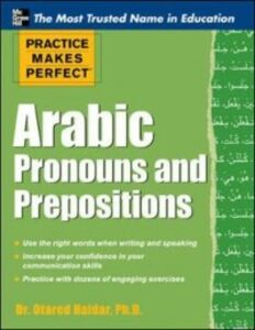 Ebook in inglese Practice Makes Perfect Arabic Pronouns and Prepositions Haidar, Otared