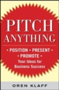 Foto Cover di Pitch Anything: An Innovative Method for Presenting, Persuading, and Winning the Deal, Ebook inglese di Oren Klaff, edito da McGraw-Hill Education