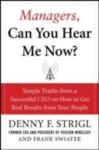 Foto Cover di Managers, Can You Hear Me Now?: Hard-Hitting Lessons on How to Get Real Results, Ebook inglese di Denny Strigl,Frank Swiatek, edito da McGraw-Hill Education