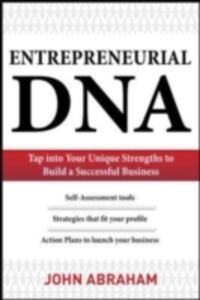 Ebook in inglese Entrepreneurial DNA: The Breakthrough Discovery that Aligns Your Business to Your Unique Strengths Abraham, Joe
