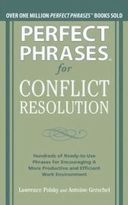 Foto Cover di Perfect Phrases for Conflict Resolution: Hundreds of Ready-to-Use Phrases for Encouraging a More Productive and Efficient Work Environment, Ebook inglese di Antoine Gerschel,Lawrence Polsky, edito da McGraw-Hill Education
