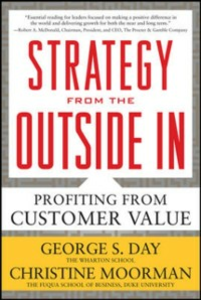 Ebook in inglese Strategy from the Outside In: Profiting from Customer Value Day, George , Moorman, Christine