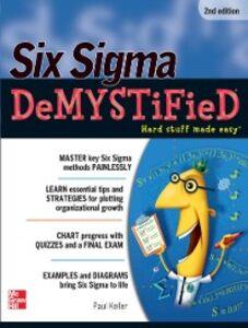 Foto Cover di Six Sigma Demystified, Second Edition, Ebook inglese di Paul Keller, edito da McGraw-Hill Education