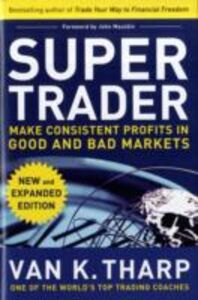 Ebook in inglese Super Trader, Expanded Edition: Make Consistent Profits in Good and Bad Markets Tharp, Van