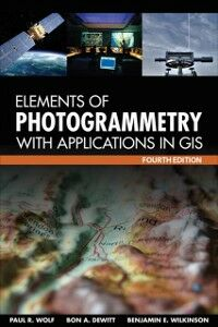 Ebook in inglese Elements of Photogrammetry with Application in GIS, Fourth Edition DeWitt, Bon , Wilkinson, Benjamin , Wolf, Paul