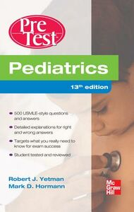 Ebook in inglese Pediatrics PreTest Self-Assessment And Review, Thirteenth Edition Hormann, Mark , Yetman, Robert