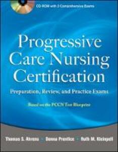 Progressive Care Nursing Certification: Preparation, Review, and Practice Exams - Thomas Ahrens - cover