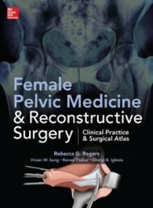 Ebook in inglese Female Pelvic Medicine and Reconstructive Surgery Iglesia, Cheryl , Rogers, Rebecca , Sung, Vivian , Thakar, Ranee