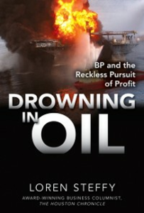 Ebook in inglese Drowning in Oil: BP & the Reckless Pursuit of Profit Steffy, Loren C.