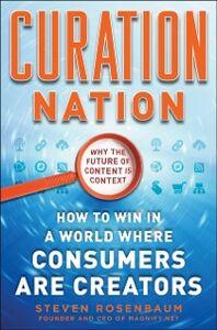 Foto Cover di Curation Nation: How to Win in a World Where Consumers are Creators, Ebook inglese di Steven Rosenbaum, edito da McGraw-Hill Education