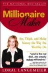 Foto Cover di Millionaire Maker, Ebook inglese di Loral Langemeier, edito da McGraw-Hill Education