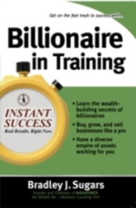 Ebook in inglese Billionaire In Training Sugars, Brad , Sugars, Bradley