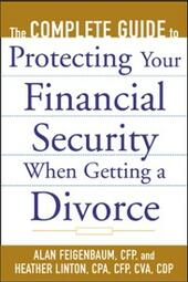 Complete Guide to Protecting Your Financial Security When Getting a Divorce
