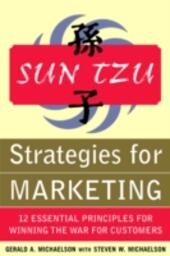 Sun Tzu Strategies for Marketing: 12 Essential Principles for Winning the War for Customers