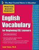 Libro in inglese Practice Makes Perfect English Vocabulary for Beginning ESL Learners Jean Yates