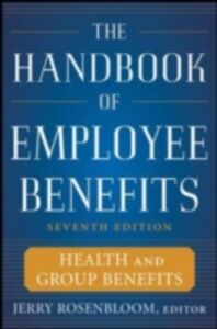 Ebook in inglese Handbook of Employee Benefits: Health and Group Benefits 7/E Rosenbloom, Jerry