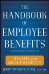 Handbook of Employee Benefits: Health and Group Benefits 7/E