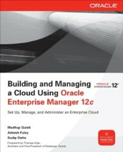 Foto Cover di Building and Managing a Cloud Using Oracle Enterprise Manager 12c, Ebook inglese di AA.VV edito da McGraw-Hill Education