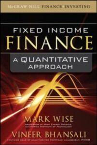 Foto Cover di Fixed Income Finance: A Quantitative Approach, Ebook inglese di Vineer Bhansali,Mark Wise, edito da McGraw-Hill Education