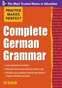 Foto Cover di Practice Makes Perfect Complete German Grammar, Ebook inglese di Ed Swick, edito da McGraw-Hill Education