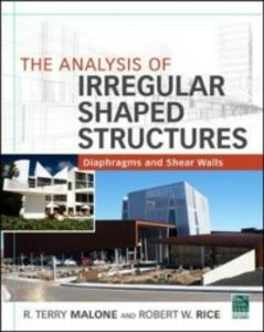 Ebook in inglese Analysis of Irregular Shaped Structures Diaphragms and Shear Walls Malone, Terry R. , Rice, Robert