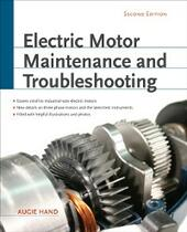 Electric Motor Maintenance and Troubleshooting, 2nd Edition