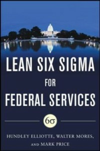 Ebook in inglese Building High Performance Government Through Lean Six Sigma: A Leader's Guide to Creating Speed, Agility, and Efficiency Elliotte, Hundley M. , Mores, Walter , Price, Mark