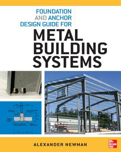 Ebook in inglese Foundation and Anchor Design Guide for Metal Building Systems Newman, Alexander