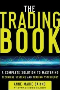 Ebook in inglese Trading Book: A Complete Solution to Mastering Technical Systems and Trading Psychology Baiynd, Anne-Marie