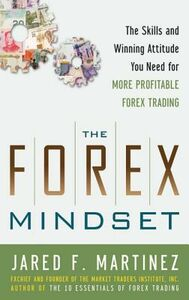 Foto Cover di Forex Mindset: The Skills and Winning Attitude You Need for More Profitable Forex Trading, Ebook inglese di Jared Martinez, edito da McGraw-Hill Education