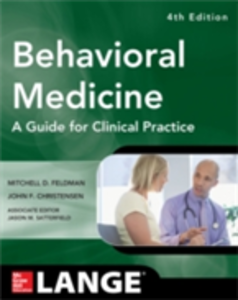 Ebook in inglese Behavioral Medicine A Guide for Clinical Practice 4/E Christensen, John , Feldman, Mitchell