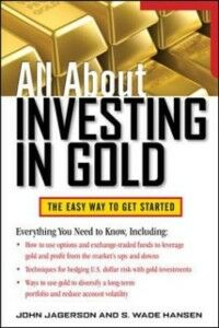 Ebook in inglese All About Investing in Gold Hansen, S. Wade , Jagerson, John