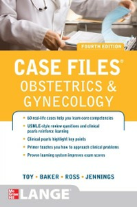 Ebook in inglese Case Files Obstetrics and Gynecology, Fourth Edition III, Benton Baker , Jennings, John , Ross, Patti , Toy, Eugene